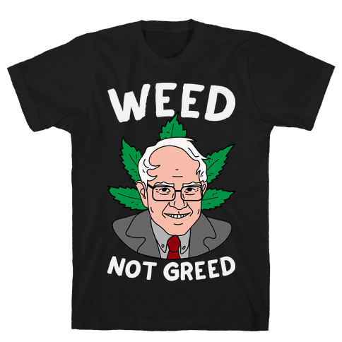 Weed Not Greed Mens T-Shirt
