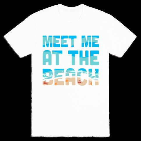Meet Me at the Beach Mens T-Shirt