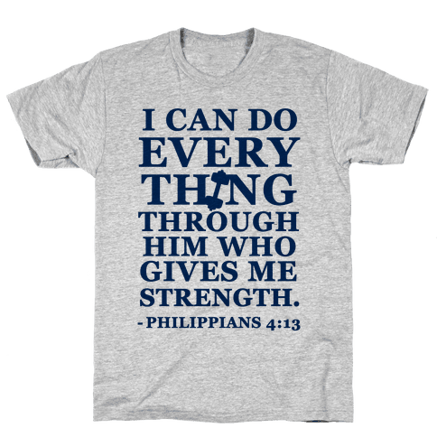 I Can Do Everything Through Him (Philippians 4:13)