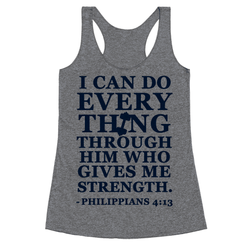 I Can Do Everything Through Him (Philippians 4:13) Racerback Tank Top