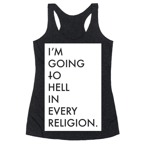 I'm Going To Hell Racerback Tank Top