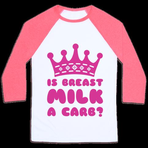 Is Breast Milk A Carb? Baseball Tee