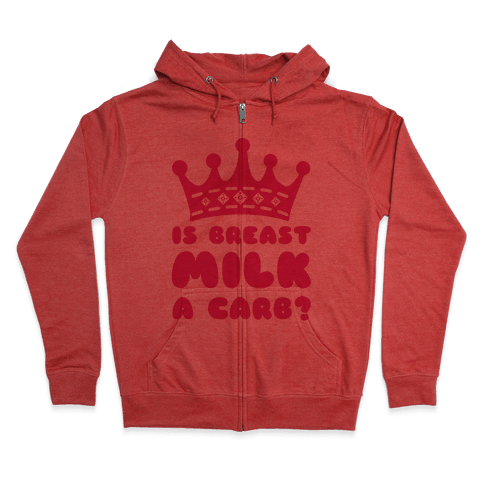 Is Breast Milk A Carb? Zip Hoodie