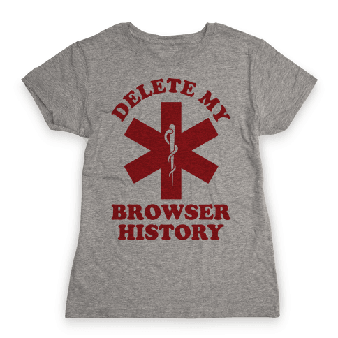 Delete my Browser History Womens T-Shirt