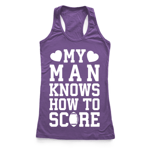 My Man Knows How To Score Racerback Tank Top