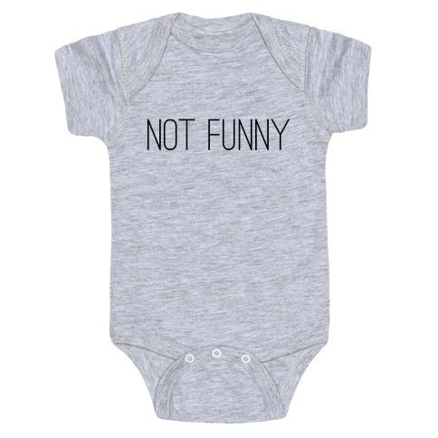 Not Funny Baby Onesy