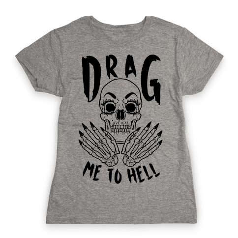 Drag Me To Hell Womens T-Shirt