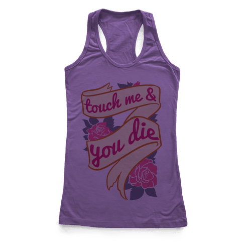 Touch Me & You Die Racerback Tank Top