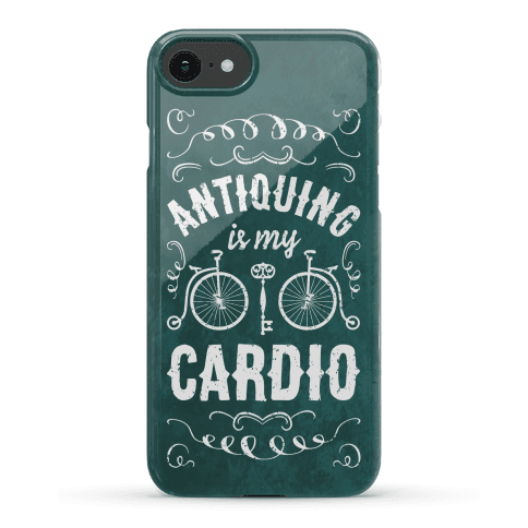 Antiquing Is My Cardio Phone Case