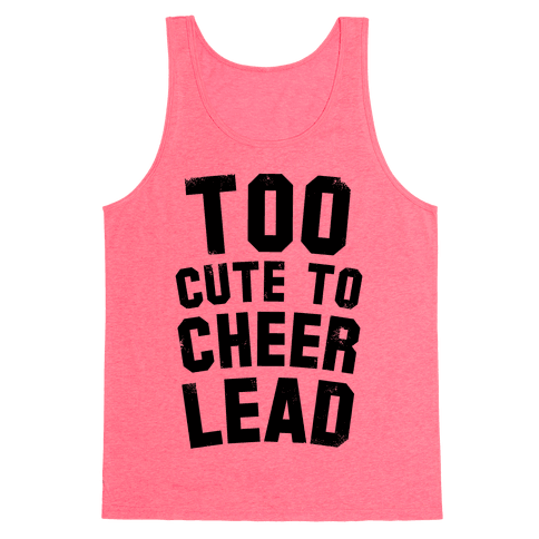 Too Cute To Cheerlead Tank Top