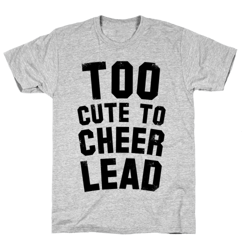Too Cute To Cheerlead Mens T-Shirt