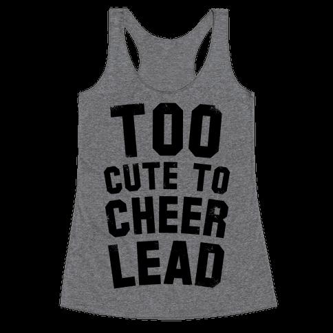 Too Cute To Cheerlead Racerback Tank Top