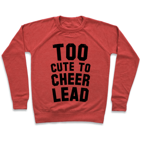 Too Cute To Cheerlead Pullover