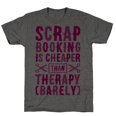 Scrapbooking Is Cheaper Than Therapy Mens T-Shirt