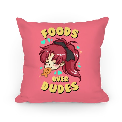 Foods Over Dudes Parody Pillow