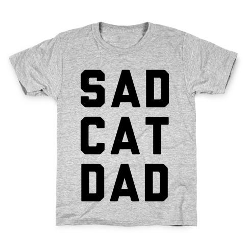 Sad Cat Dad Kids T-Shirt