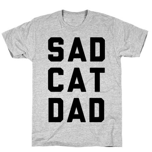 Sad Cat Dad T-Shirt