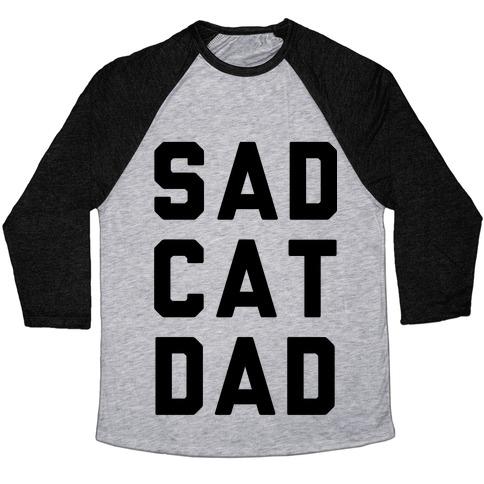 Sad Cat Dad Baseball Tee