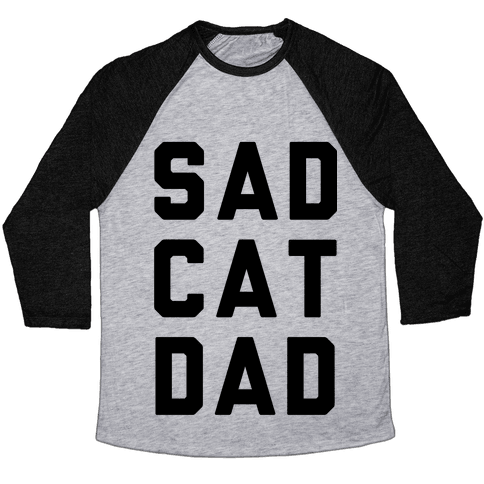 Sad Cat Dad Baseball Tee