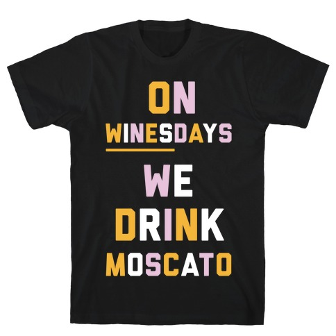 On Winesday We Drink Moscato T-Shirt