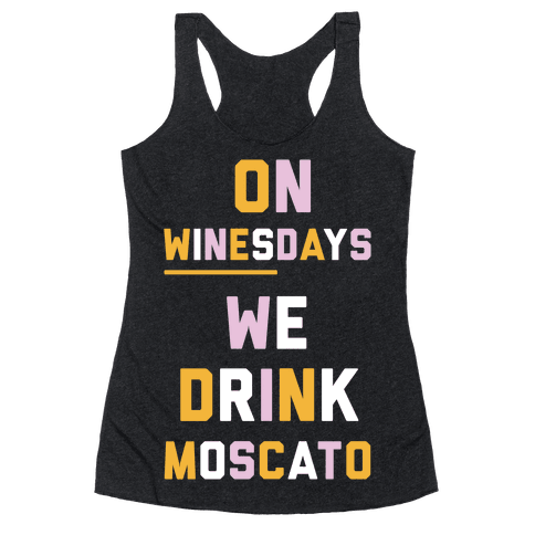 On Winesday We Drink Moscato Racerback Tank Top
