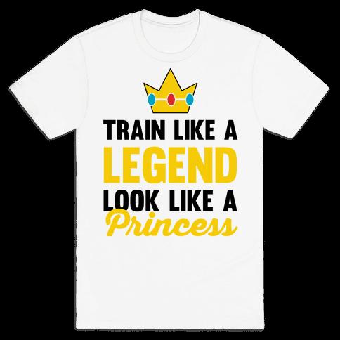 Train Like A Legend Look Like A Princess Mens T-Shirt