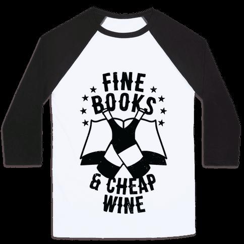 Fine Books & Cheap Wine Baseball Tee