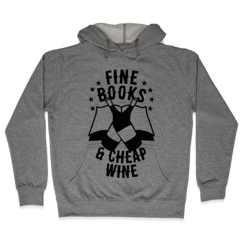 Fine Books & Cheap Wine Hooded Sweatshirt