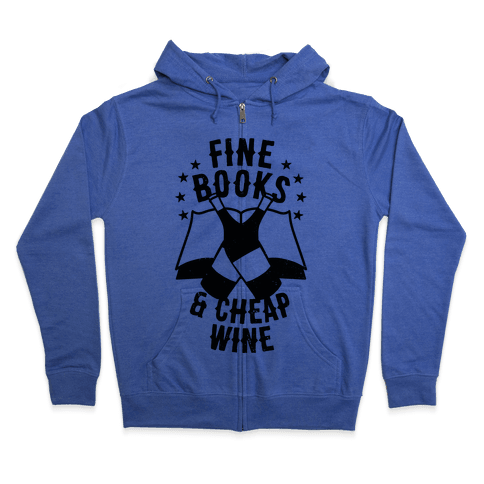 Fine Books & Cheap Wine Zip Hoodie