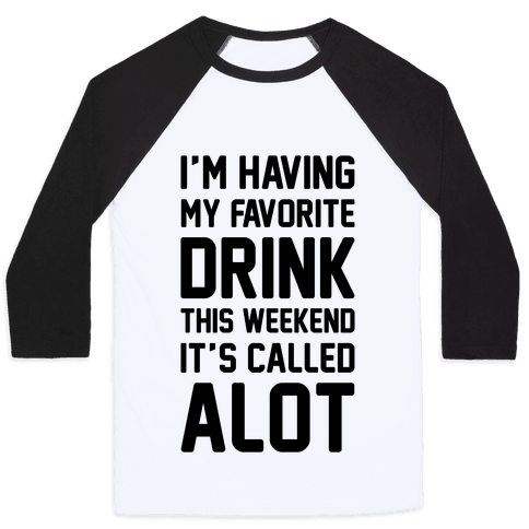 Drinking A lot This Weekend Baseball Tee
