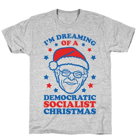 I'm Dreaming Of A Democratic Socialist Christmas T-Shirt
