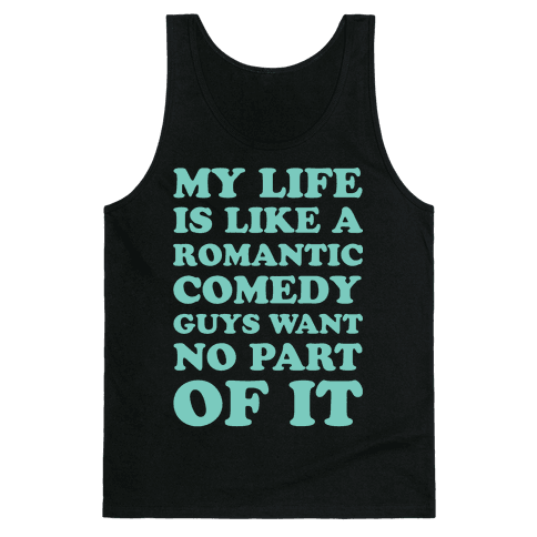 My Life is Like a Romantic Comedy Tank Top