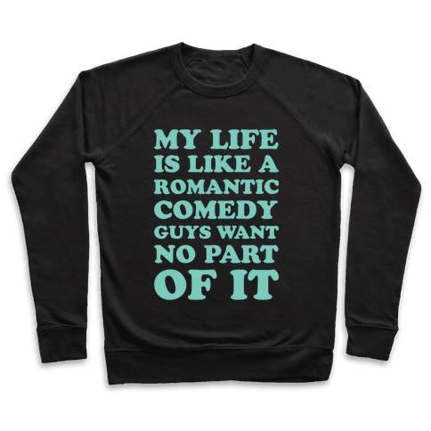 My Life is Like a Romantic Comedy Pullover