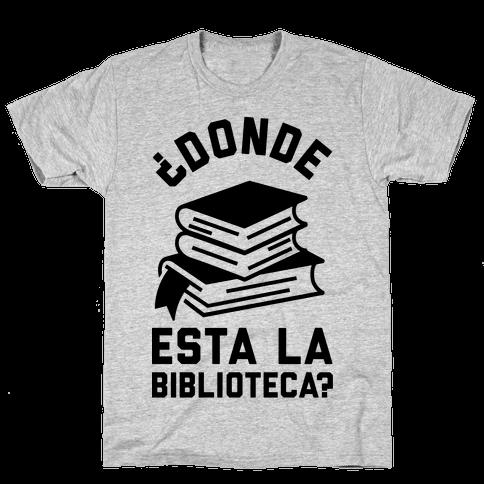 Donde Esta La Biblioteca Mens T-Shirt