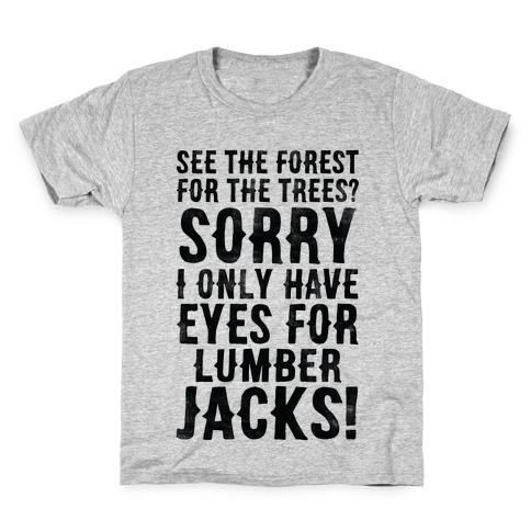 I Only Have Eyes For Lumberjacks Kids T-Shirt