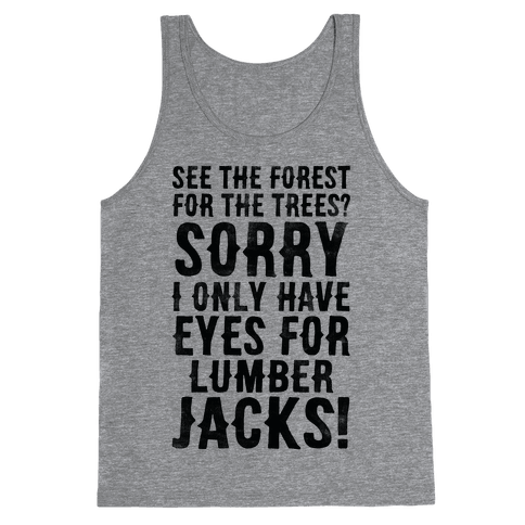 I Only Have Eyes For Lumberjacks Tank Top