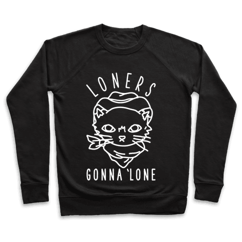 Loners Gonna 'Lone Pullover