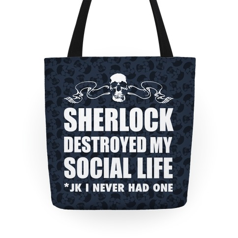 Sherlock Destroyed My Social Life Tote