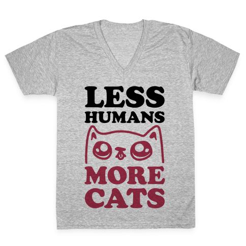 Less Humans More Cats V-Neck Tee Shirt