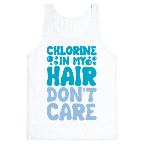 Chlorine In My Hair Don't Care