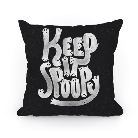 Keep it Spoopy Pillow