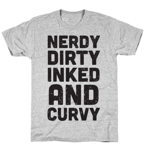Nerdy, Dirty, Inked And Curvy T-Shirt