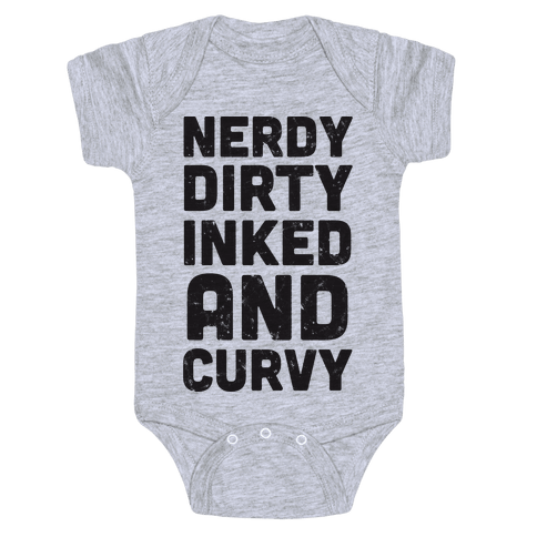 Nerdy, Dirty, Inked And Curvy Baby Onesy
