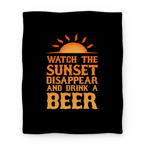 Watch The Sunset And Drink Beer Blanket