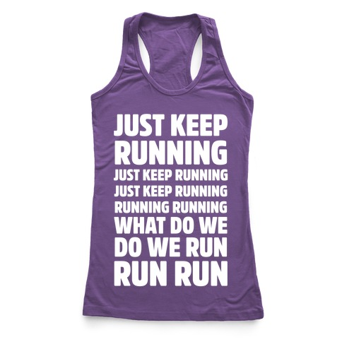 Just Keep Running Racerback Tank Top