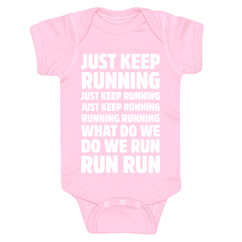 Just Keep Running Baby Onesy