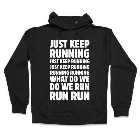 Just Keep Running Hooded Sweatshirt