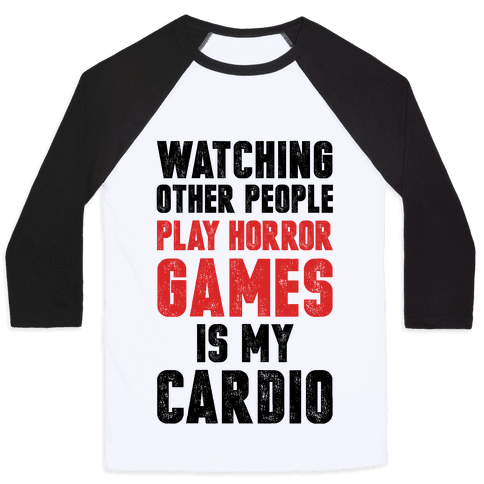 Watching Other People Play Horror Games Is My Cardio Baseball Tee