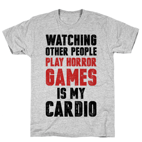 Watching Other People Play Horror Games Is My Cardio Mens T-Shirt