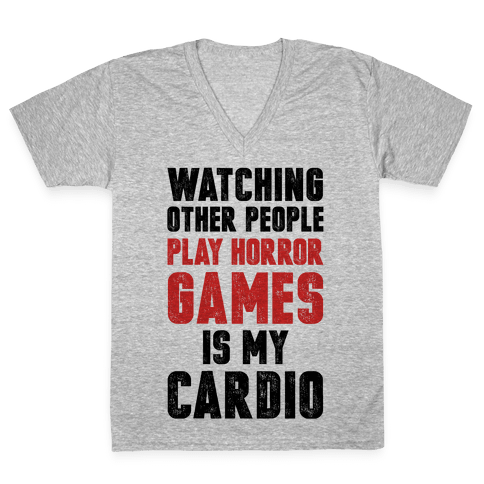 Watching Other People Play Horror Games Is My Cardio V-Neck Tee Shirt